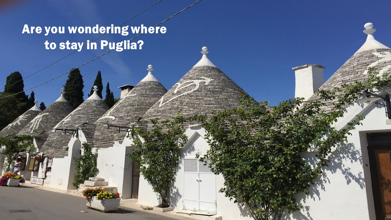 Puglia: Where should you stay?